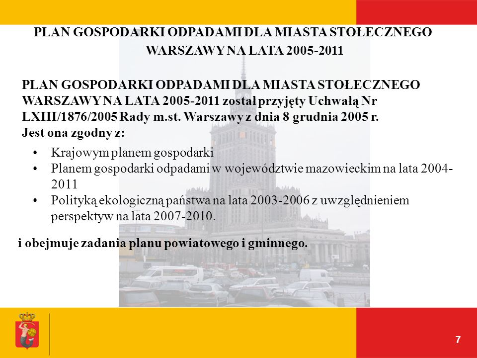 PLAN GOSPODARKI ODPADAMI DLA MIASTA STOŁECZNEGO WARSZAWY NA LATA 2005-2011