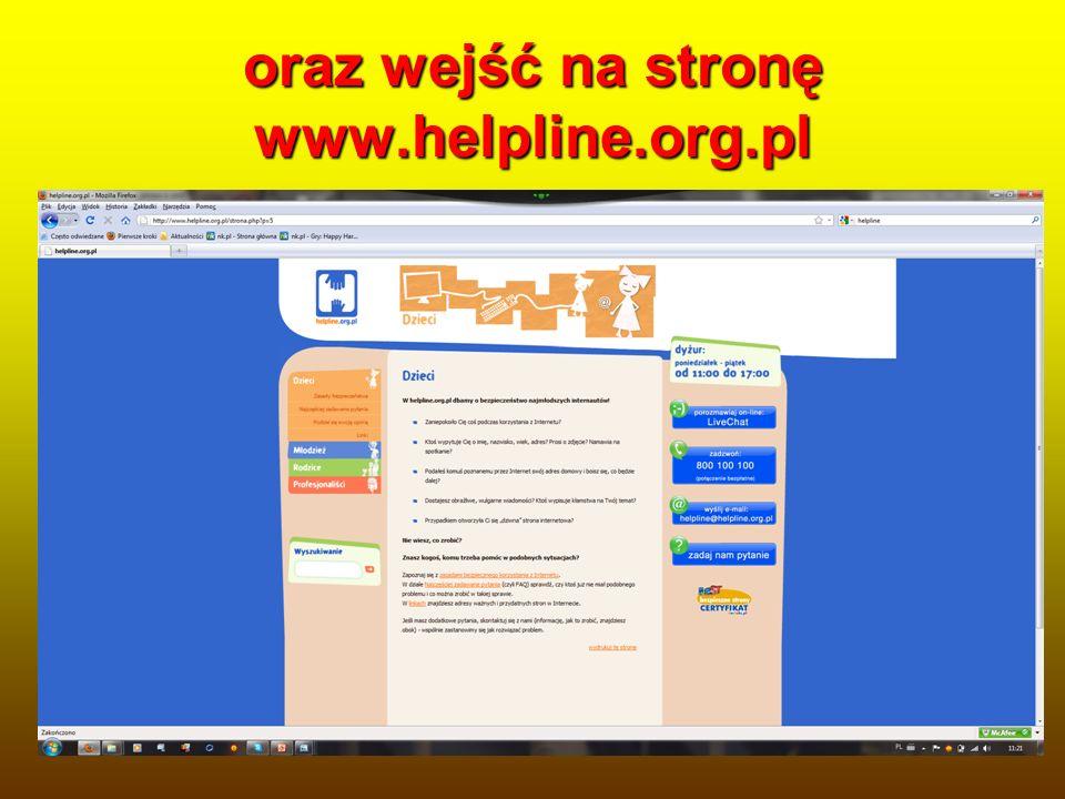 oraz wejść na stronę www.helpline.org.pl