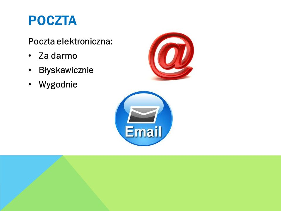 poczta Poczta elektroniczna: Za darmo Błyskawicznie Wygodnie