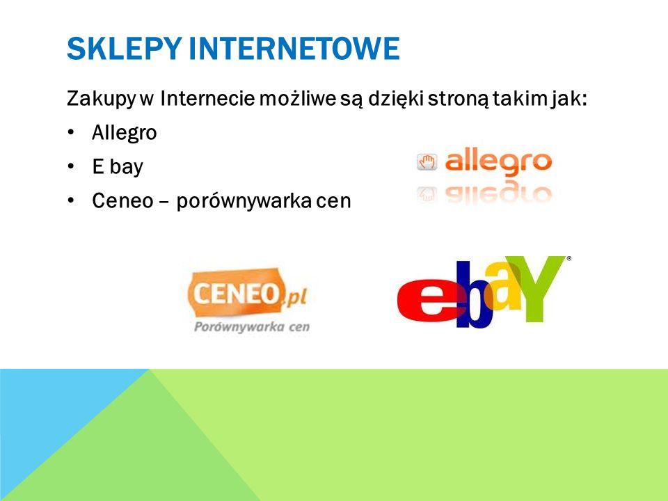 Sklepy internetowe Zakupy w Internecie możliwe są dzięki stroną takim jak: Allegro.