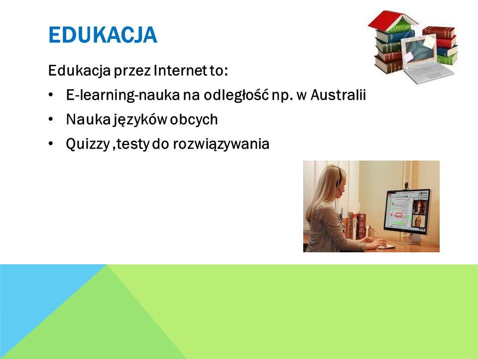edukacja Edukacja przez Internet to:
