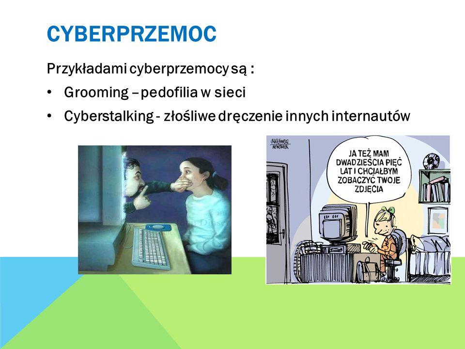 Cyberprzemoc Przykładami cyberprzemocy są :