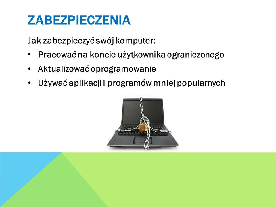 zabezpieczenia Jak zabezpieczyć swój komputer: