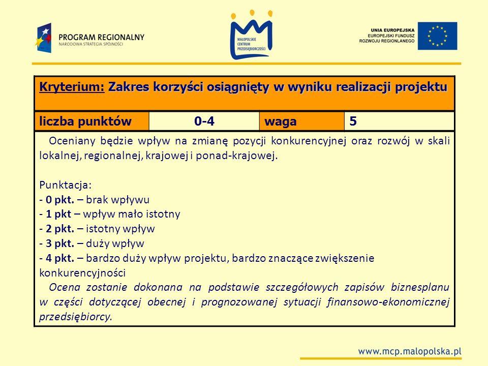 Kryterium: Zakres korzyści osiągnięty w wyniku realizacji projektu