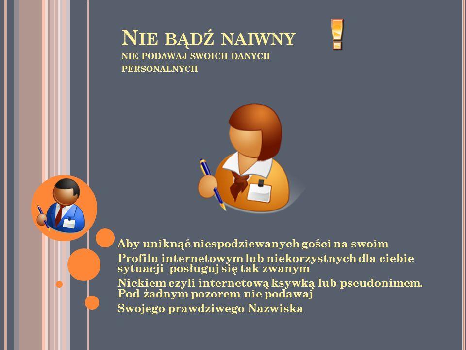 Nie bądź naiwny nie podawaj swoich danych personalnych