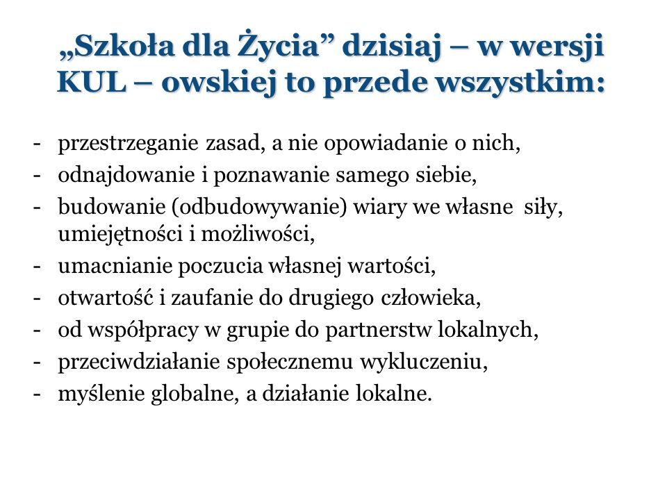 """""""Szkoła dla Życia dzisiaj – w wersji KUL – owskiej to przede wszystkim:"""