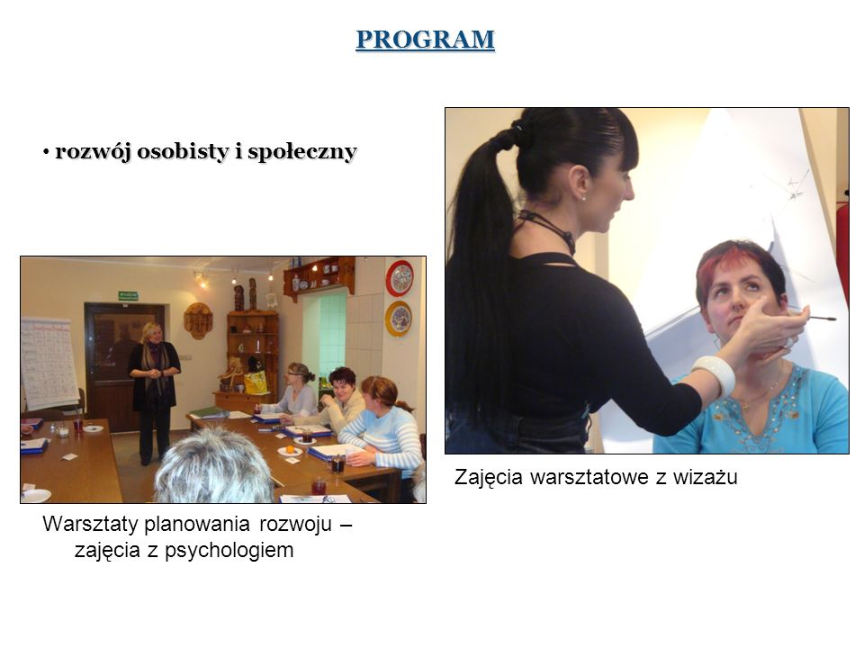 PROGRAM rozwój osobisty i społeczny Zajęcia warsztatowe z wizażu