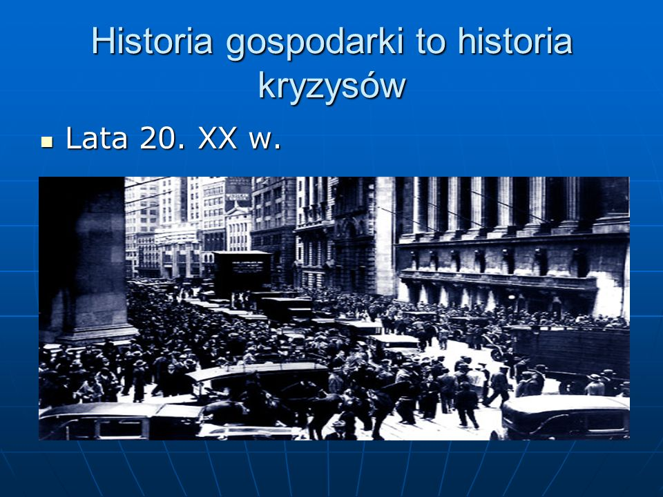 Historia gospodarki to historia kryzysów