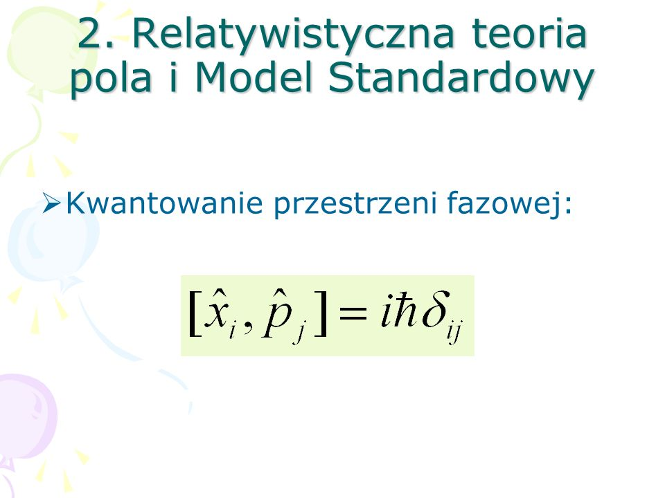 2. Relatywistyczna teoria pola i Model Standardowy