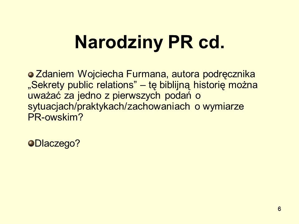 Narodziny PR cd. Dlaczego
