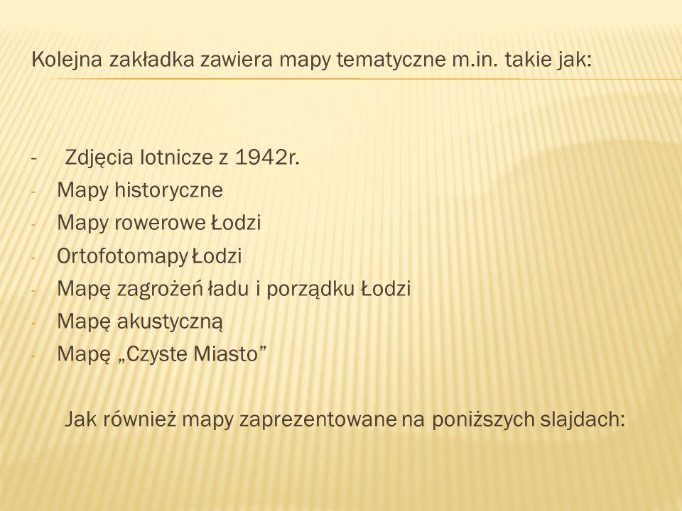 Kolejna zakładka zawiera mapy tematyczne m.in. takie jak: