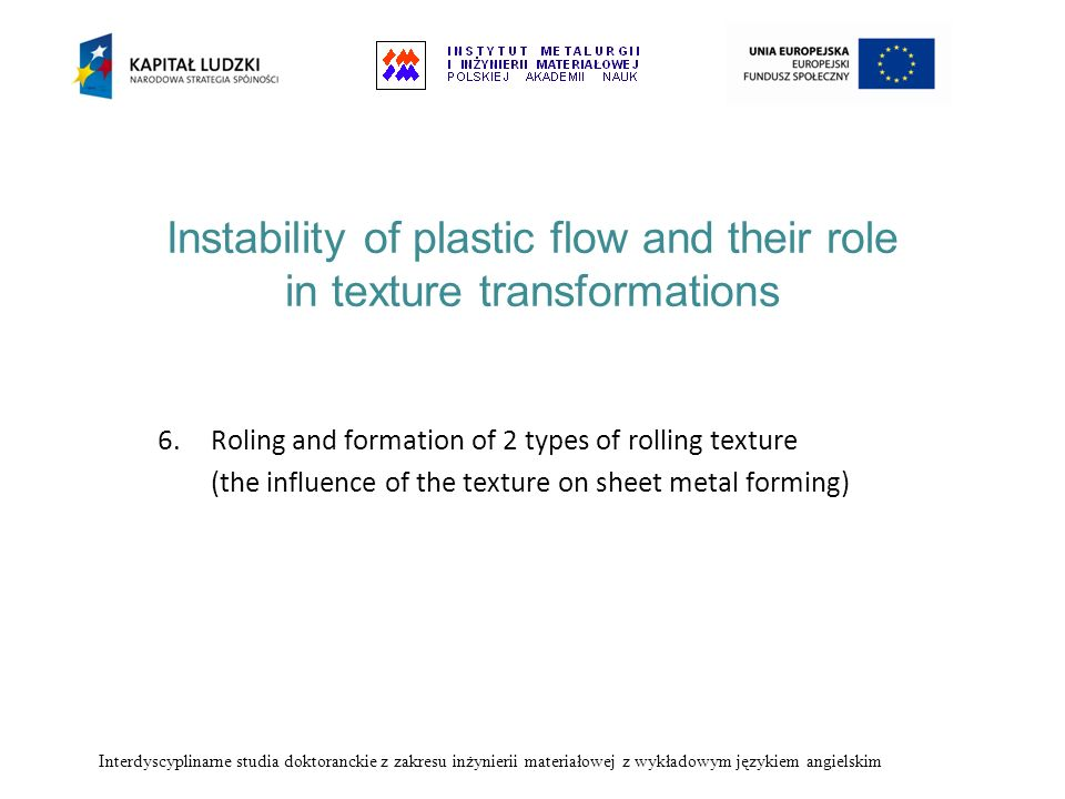 Instability of plastic flow and their role in texture transformations