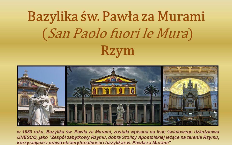 Bazylika św. Pawła za Murami (San Paolo fuori le Mura) Rzym