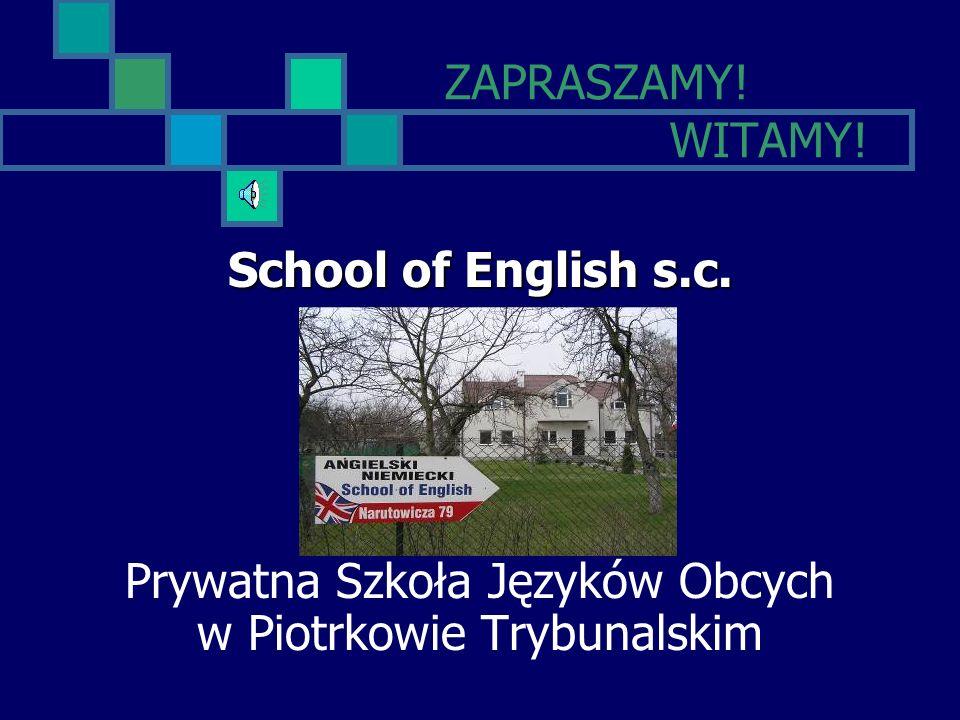 ZAPRASZAMY. WITAMY. School of English s.c.