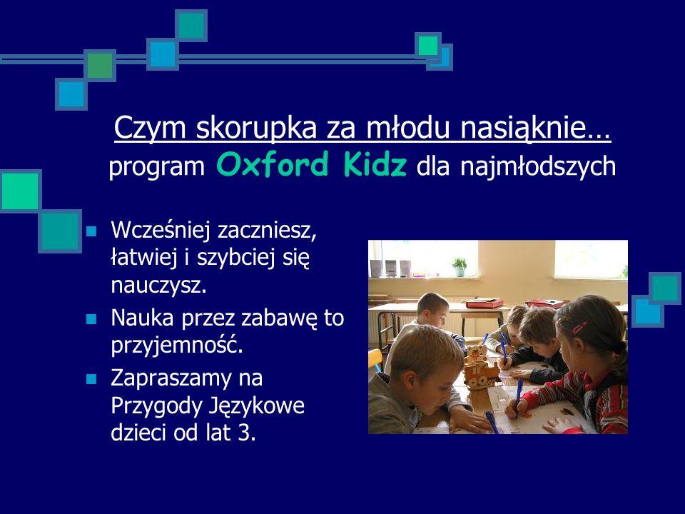 Czym skorupka za młodu nasiąknie… program Oxford Kidz dla najmłodszych
