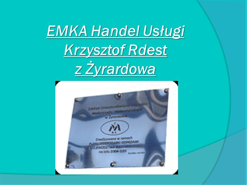 EMKA Handel Usługi Krzysztof Rdest z Żyrardowa