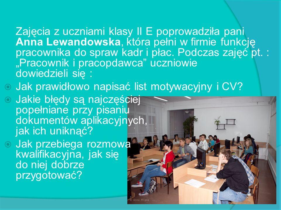 """Zajęcia z uczniami klasy II E poprowadziła pani Anna Lewandowska, która pełni w firmie funkcję pracownika do spraw kadr i płac. Podczas zajęć pt. : """"Pracownik i pracopdawca uczniowie dowiedzieli się :"""