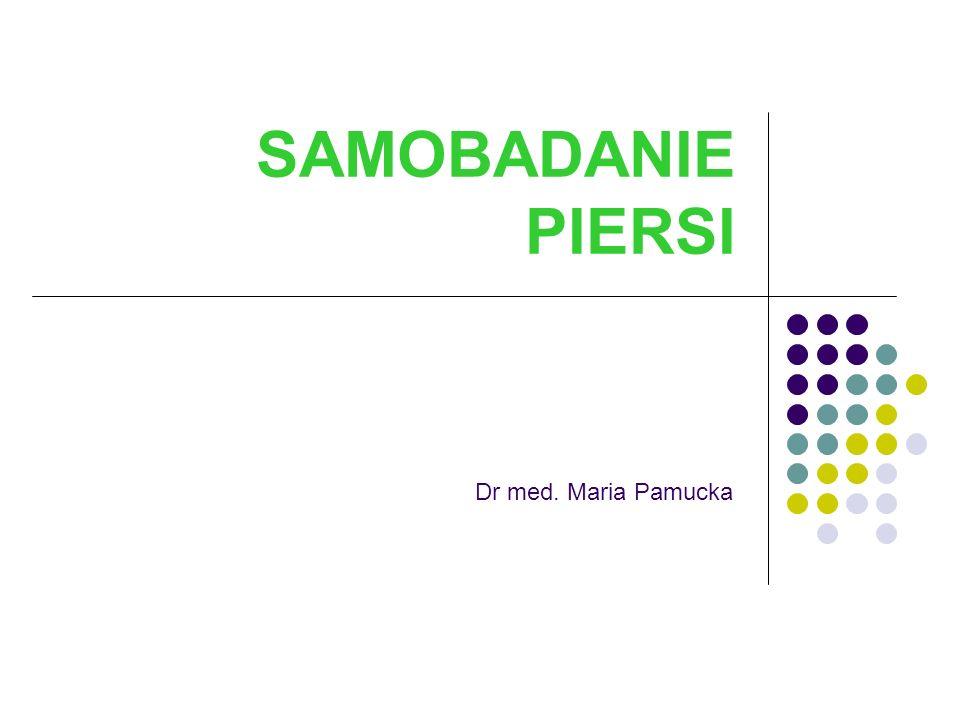 SAMOBADANIE PIERSI Dr med. Maria Pamucka