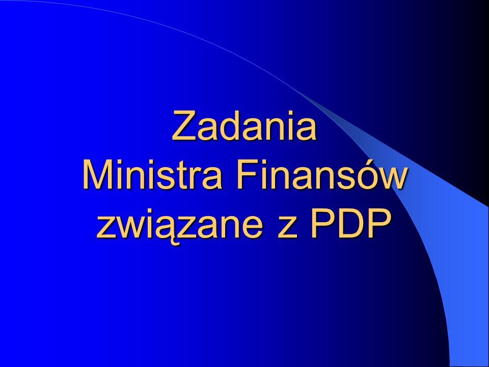 Zadania Ministra Finansów związane z PDP
