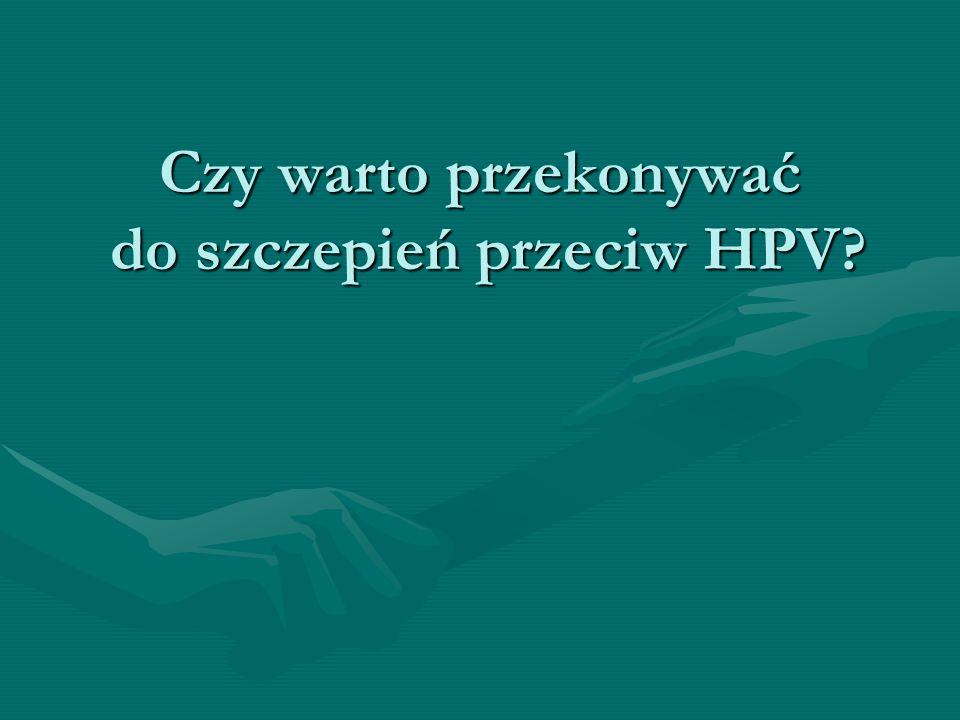 Czy warto przekonywać do szczepień przeciw HPV
