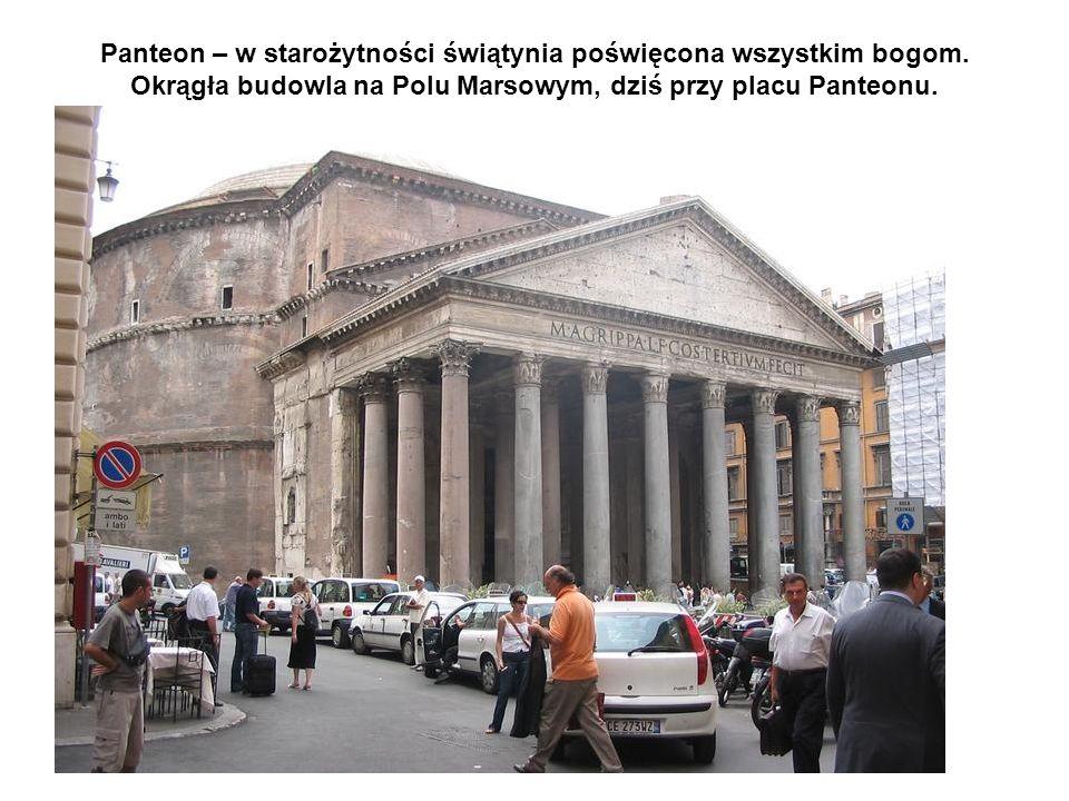 Panteon – w starożytności świątynia poświęcona wszystkim bogom