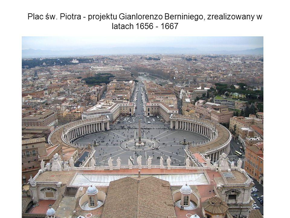 Plac św. Piotra - projektu Gianlorenzo Berniniego, zrealizowany w latach 1656 - 1667