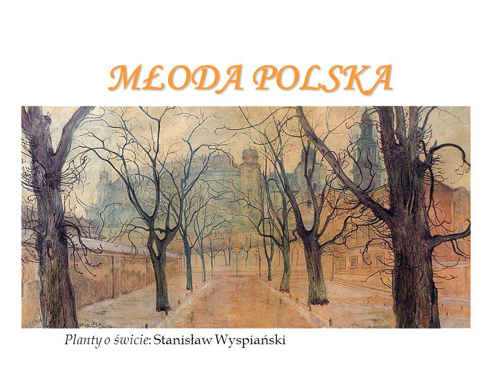 MŁODA POLSKA Planty o świcie: Stanisław Wyspiański
