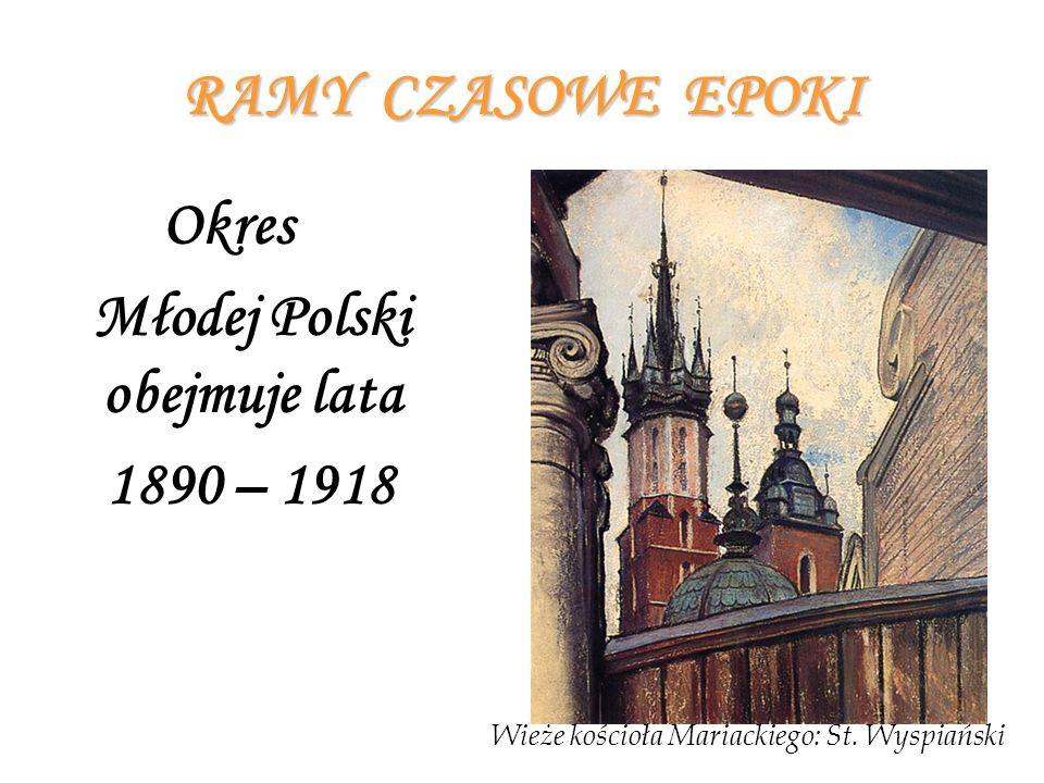 Młodej Polski obejmuje lata 1890 – 1918