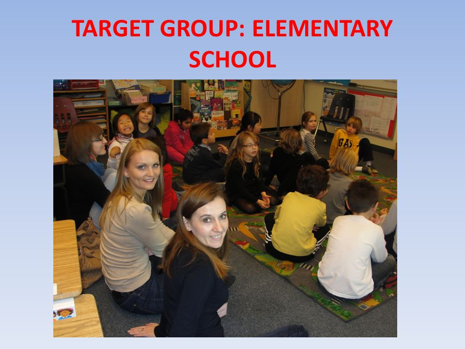 TARGET GROUP: ELEMENTARY SCHOOL