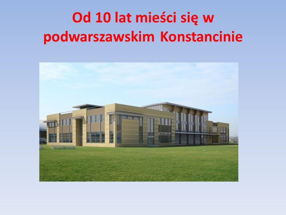 Od 10 lat mieści się w podwarszawskim Konstancinie