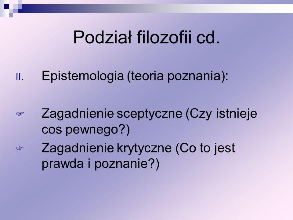 Podział filozofii cd. Epistemologia (teoria poznania):