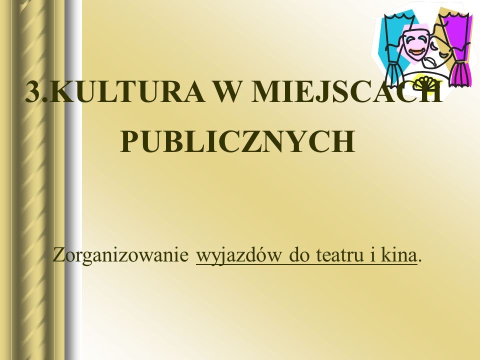 3.KULTURA W MIEJSCACH PUBLICZNYCH