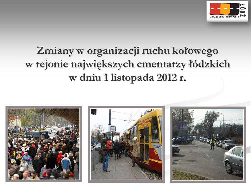 Zmiany w organizacji ruchu kołowego w rejonie największych cmentarzy łódzkich w dniu 1 listopada 2012 r.