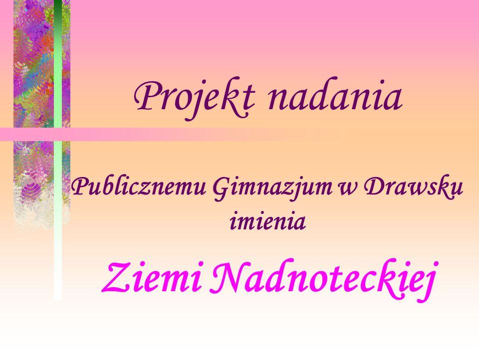 Publicznemu Gimnazjum w Drawsku imienia Ziemi Nadnoteckiej
