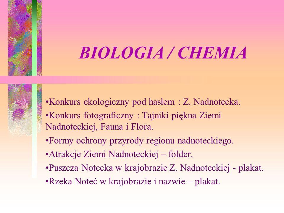 BIOLOGIA / CHEMIA Konkurs ekologiczny pod hasłem : Z. Nadnotecka.