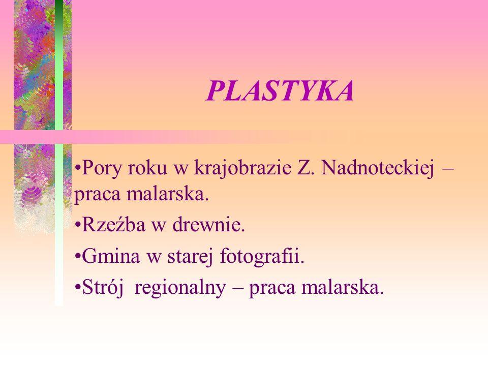 PLASTYKA Pory roku w krajobrazie Z. Nadnoteckiej – praca malarska.