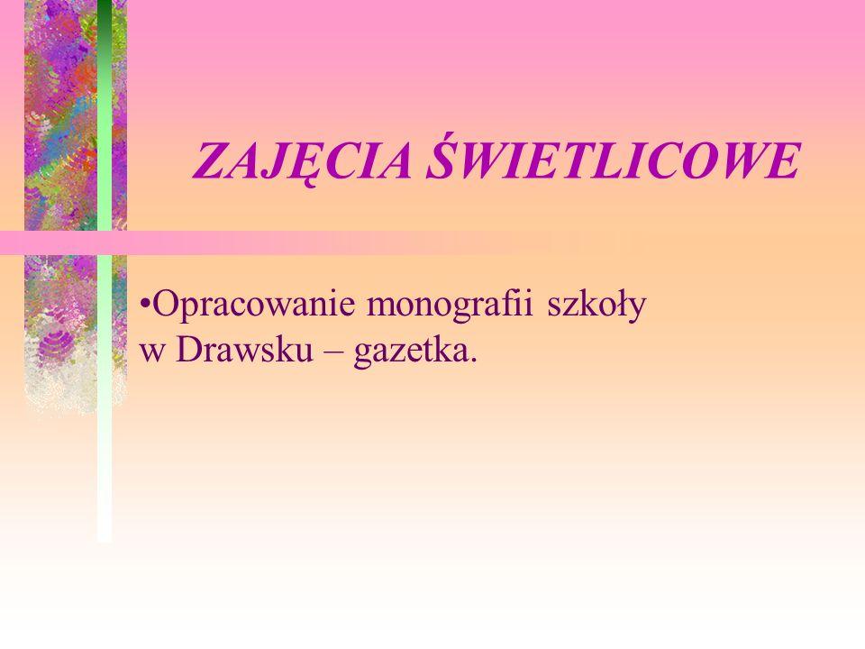 Opracowanie monografii szkoły w Drawsku – gazetka.