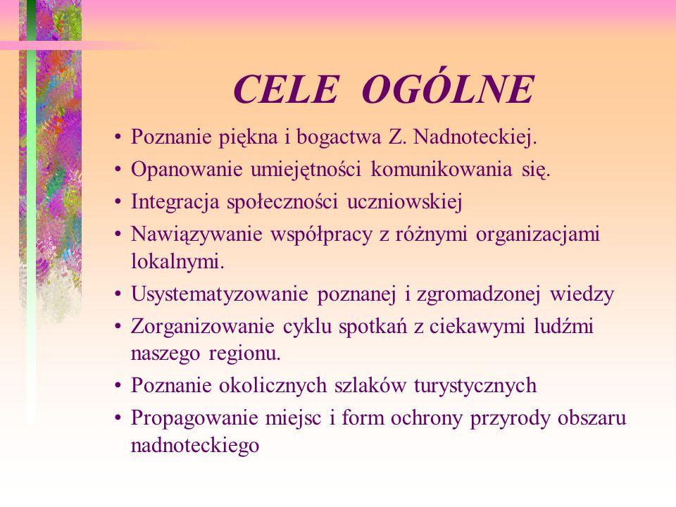 CELE OGÓLNE Poznanie piękna i bogactwa Z. Nadnoteckiej.