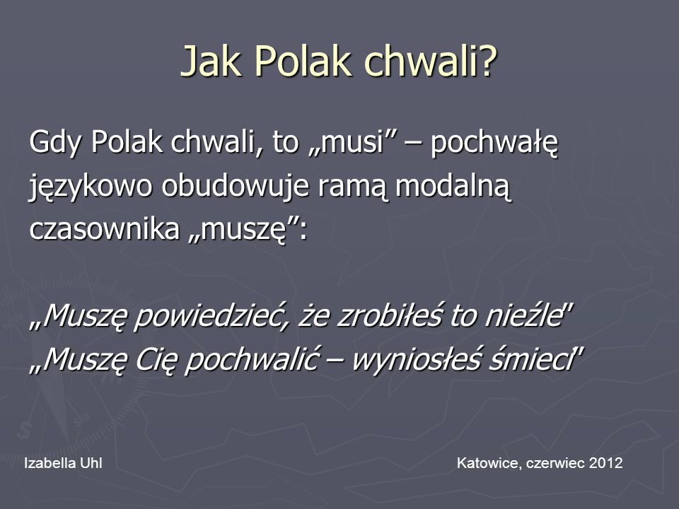 """Jak Polak chwali Gdy Polak chwali, to """"musi – pochwałę"""