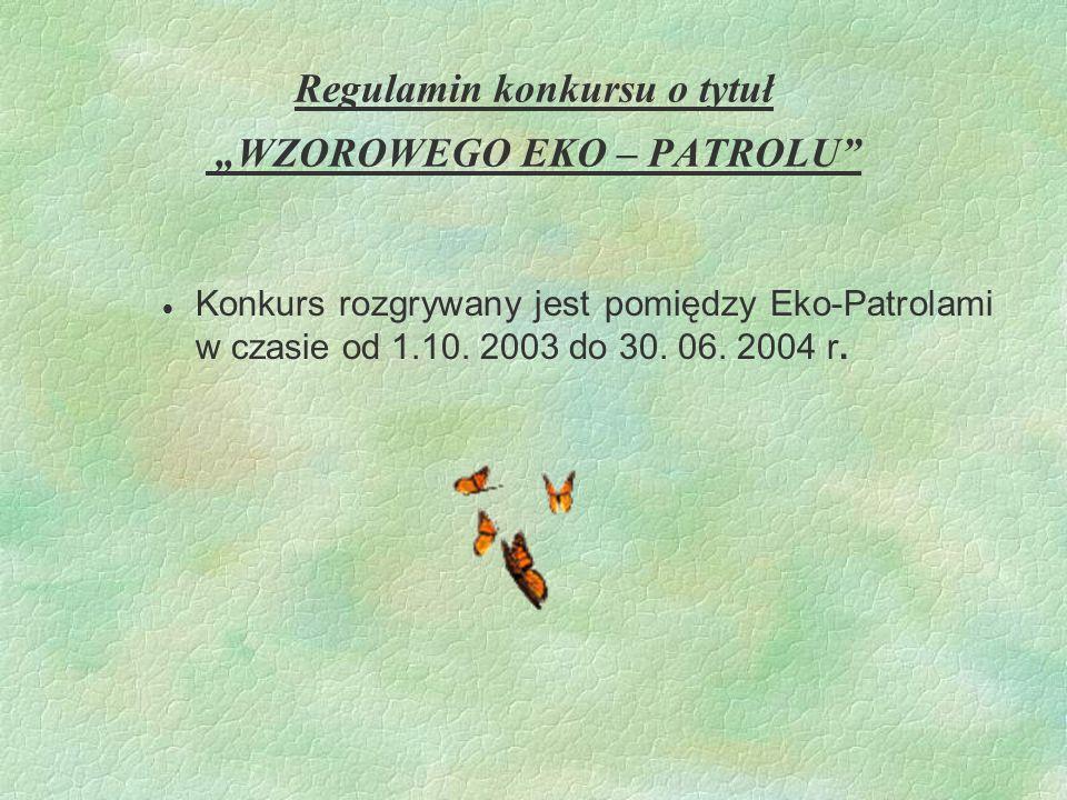 "Regulamin konkursu o tytuł ""WZOROWEGO EKO – PATROLU"