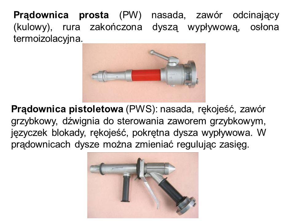 Prądownica prosta (PW) nasada, zawór odcinający (kulowy), rura zakończona dyszą wypływową, osłona termoizolacyjna.