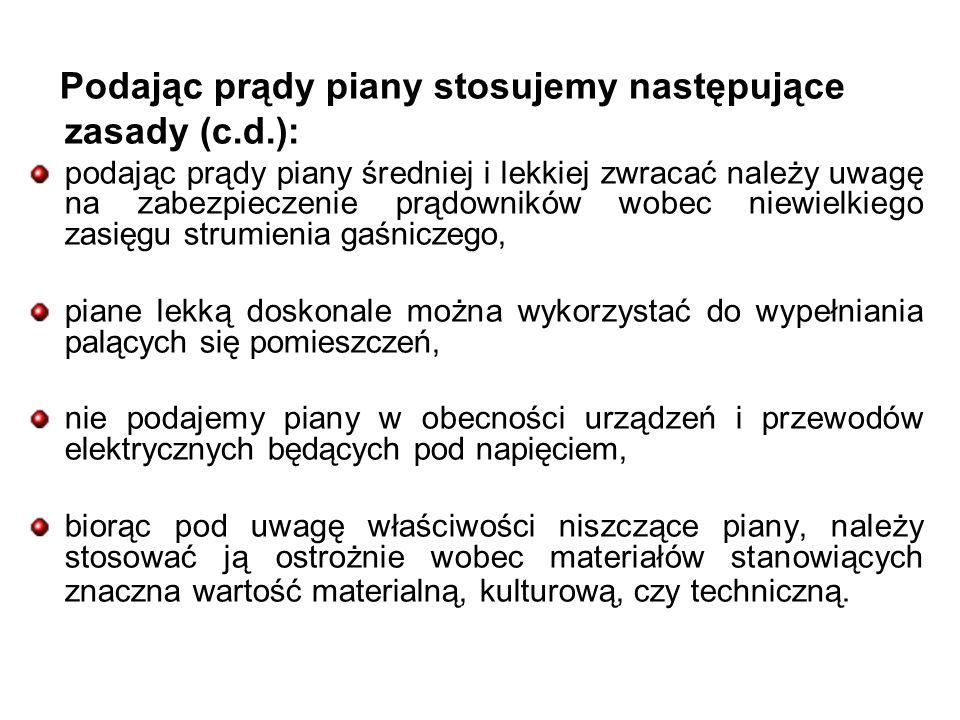 Podając prądy piany stosujemy następujące zasady (c.d.):