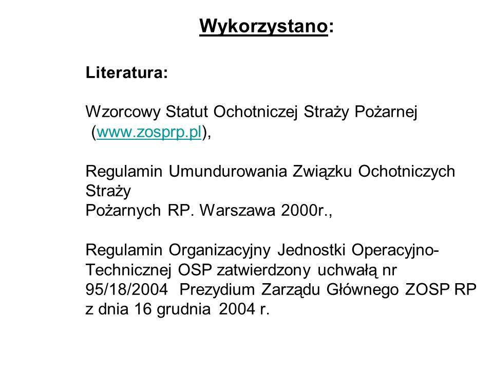 Wykorzystano: Literatura: Wzorcowy Statut Ochotniczej Straży Pożarnej