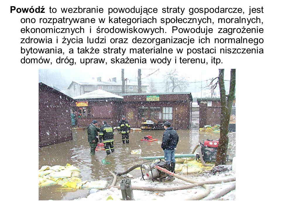 Powódź to wezbranie powodujące straty gospodarcze, jest ono rozpatrywane w kategoriach społecznych, moralnych, ekonomicznych i środowiskowych.