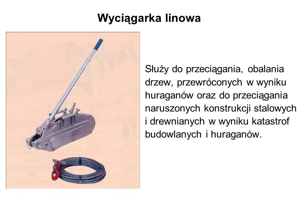 Wyciągarka linowa Służy do przeciągania, obalania