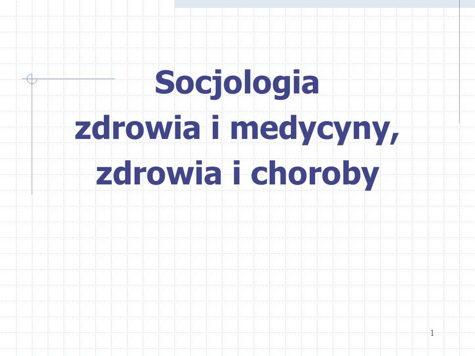 Socjologia zdrowia i medycyny, zdrowia i choroby