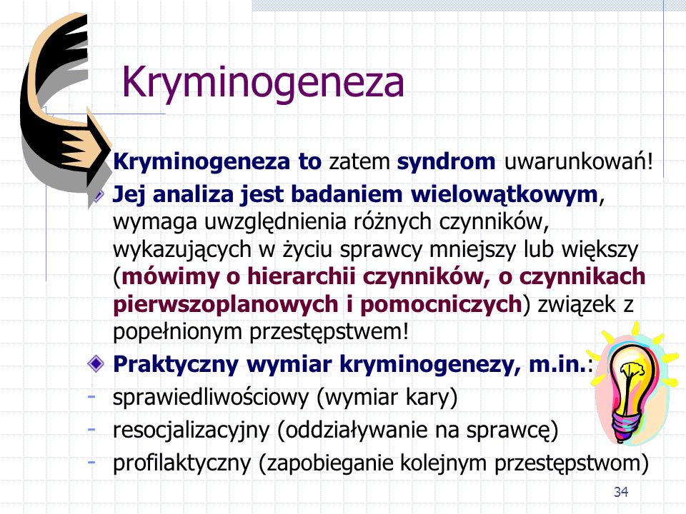 Kryminogeneza Kryminogeneza to zatem syndrom uwarunkowań!