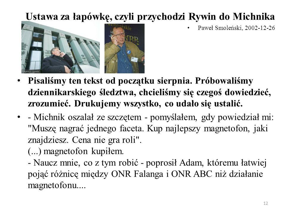 Ustawa za łapówkę, czyli przychodzi Rywin do Michnika