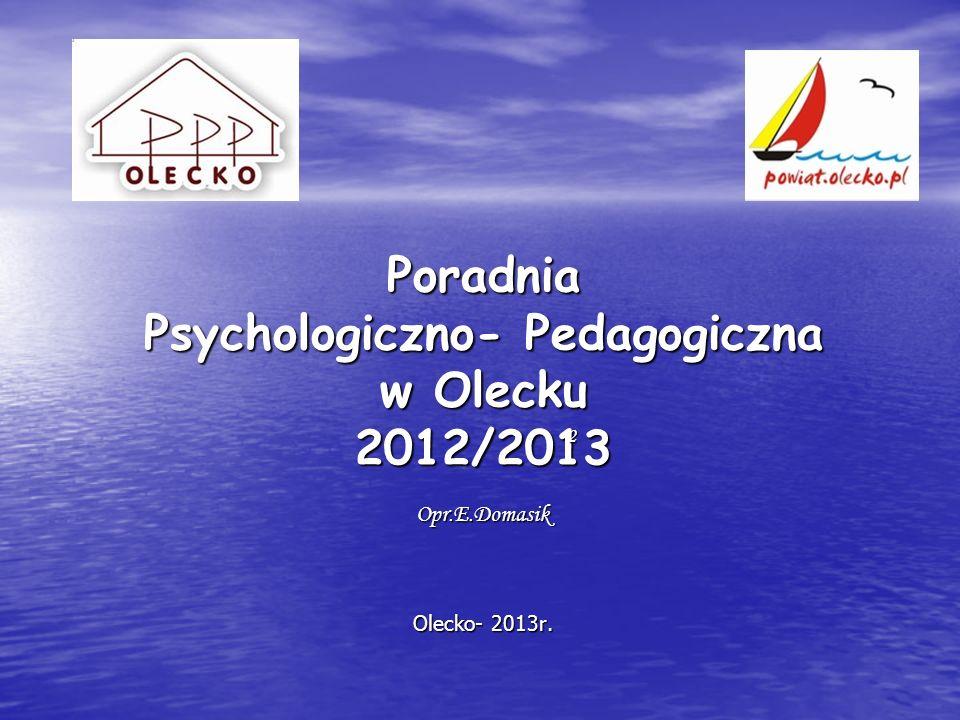 Poradnia Psychologiczno- Pedagogiczna w Olecku 2012/2013