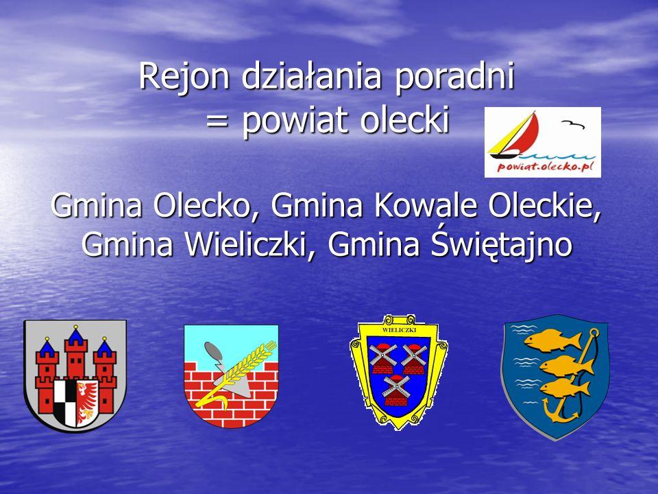 Rejon działania poradni = powiat olecki Gmina Olecko, Gmina Kowale Oleckie, Gmina Wieliczki, Gmina Świętajno